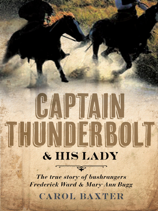 Title details for Captain Thunderbolt and His Lady by Carol Baxter - Available