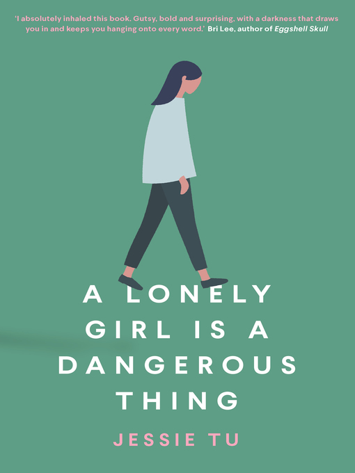 Title details for A Lonely Girl is a Dangerous Thing by Jessie Tu - Wait list