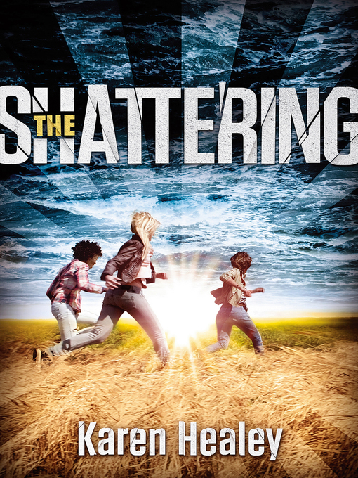 Title details for The Shattering by Karen Healey - Available