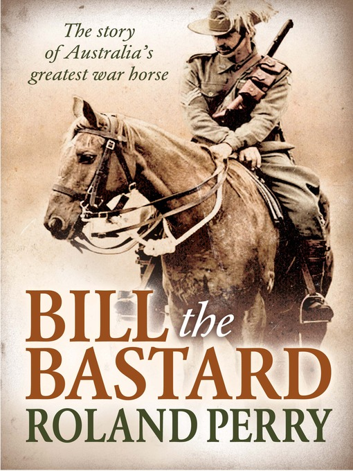 Title details for Bill the Bastard by Roland Perry - Available