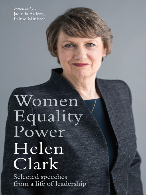Title details for Women, Equality, Power by Helen Clark - Available