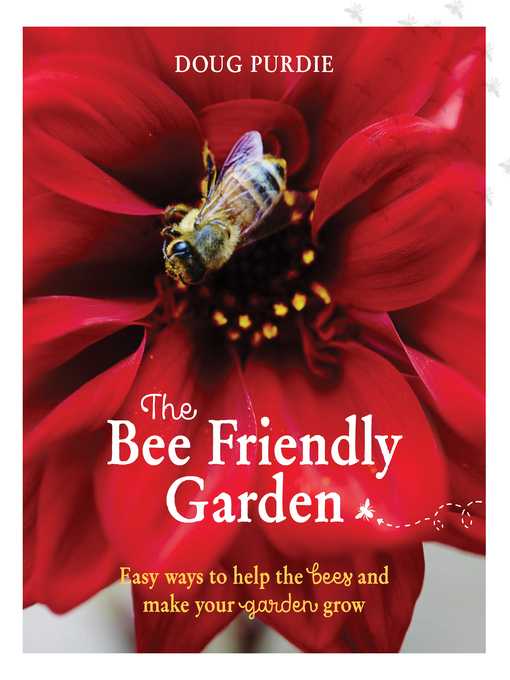 Title details for The Bee Friendly Garden by Doug Purdie - Available