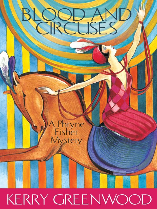 Title details for Blood and Circuses by Kerry Greenwood - Available