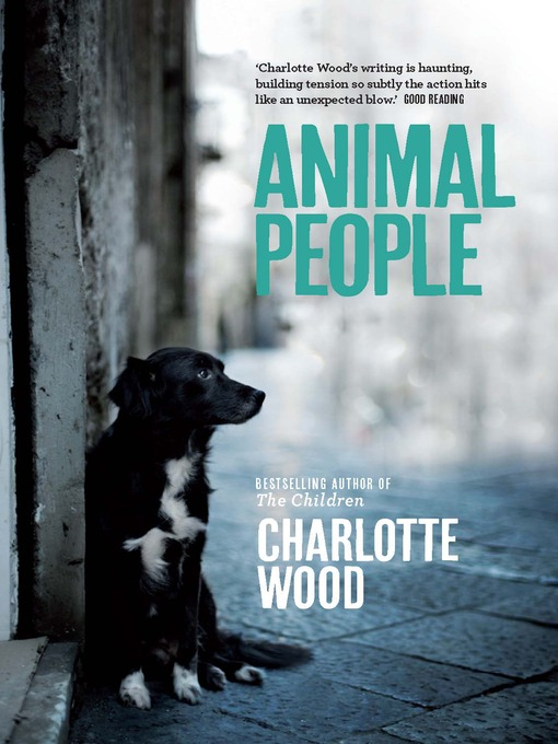Title details for Animal People by Charlotte Wood - Available