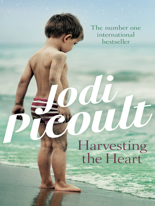 Title details for Harvesting the Heart by Jodi Picoult - Available