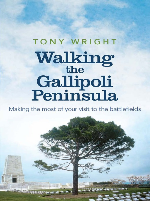 Title details for Walking the Gallipoli Peninsula by Tony Wright - Available