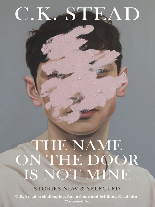 Title details for The Name on the Door is Not Mine by C. K. Stead - Wait list