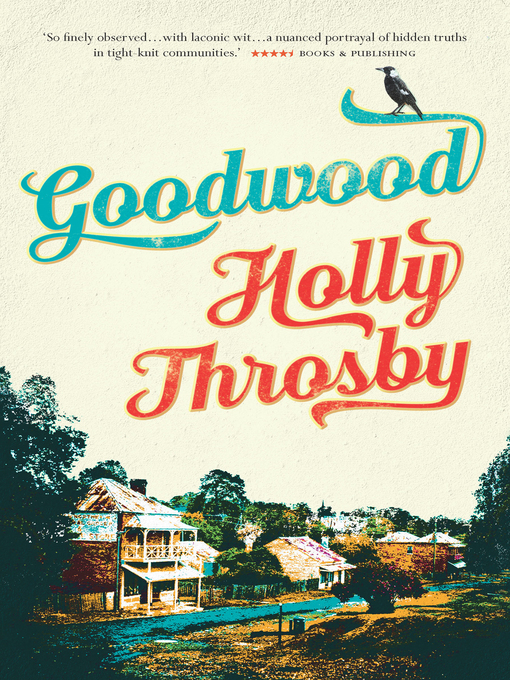 Title details for Goodwood by Holly Throsby - Available