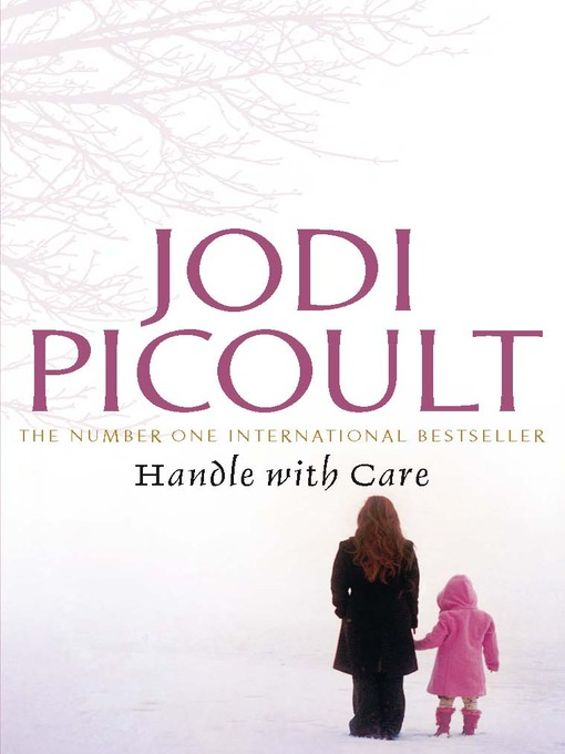 Title details for Handle with Care by Jodi Picoult - Available