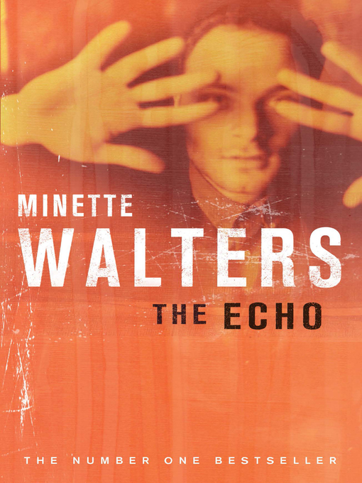 Title details for The Echo by Minette Walters - Wait list