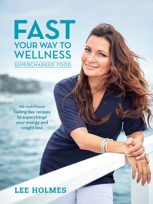 Title details for Fast Your Way to Wellness by Lee Holmes - Wait list