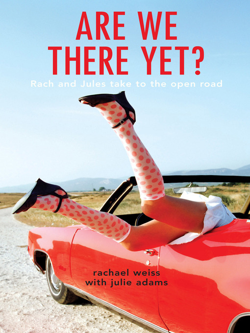 Title details for Are We There Yet? by Rachael Weiss - Available