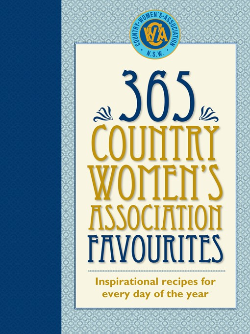 Title details for 365 Country Women's Association Favourites by Country Women's Association of NSW - Available