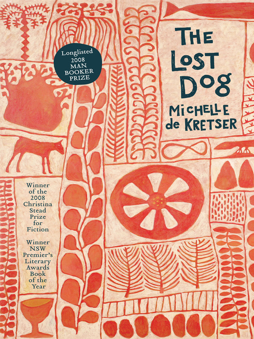 Title details for The Lost Dog by Michelle de Kretser - Available