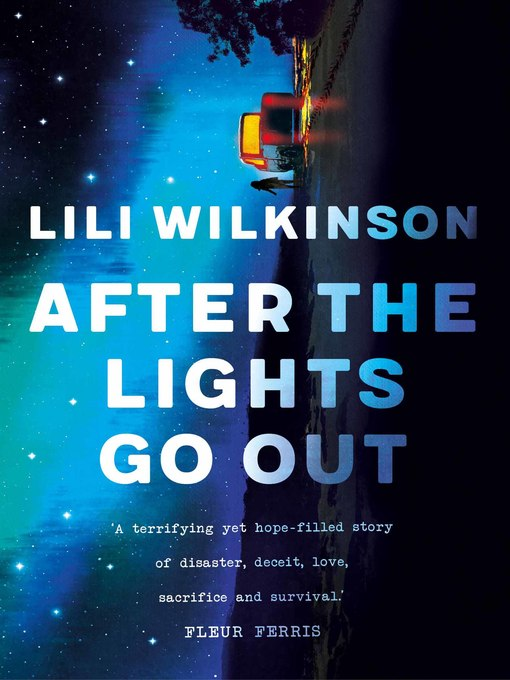 Title details for After the Lights Go Out by Lili Wilkinson - Available