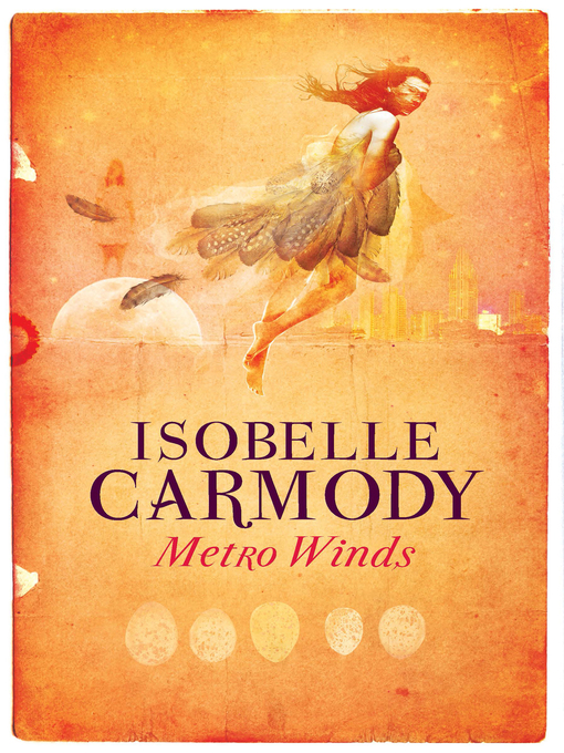Title details for Metro Winds by Isobelle Carmody - Available