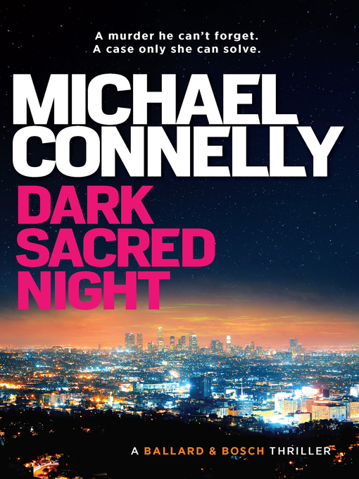 Title details for Dark Sacred Night by Michael Connelly - Available