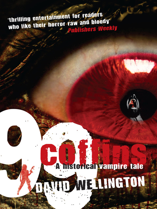 Title details for 99 Coffins: A Historical Vampire Tale by David Wellington - Available