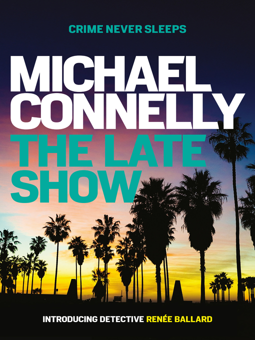 Title details for The Late Show by Michael Connelly - Wait list