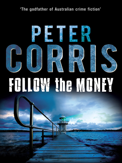 Title details for Follow the Money by Peter Corris - Available