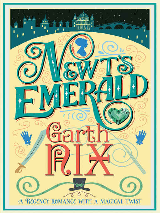 Title details for Newt's Emerald by Garth Nix - Wait list
