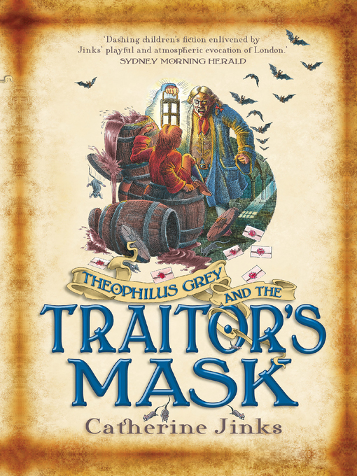 Title details for Theophilus Grey and the Traitor's Mask by Catherine Jinks - Available