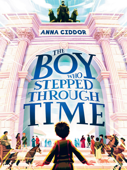Title details for The Boy Who Stepped Through Time by Anna Ciddor - Wait list