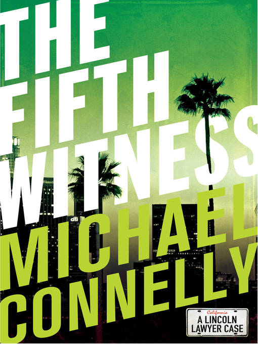 Title details for The Fifth Witness by Michael Connelly - Available
