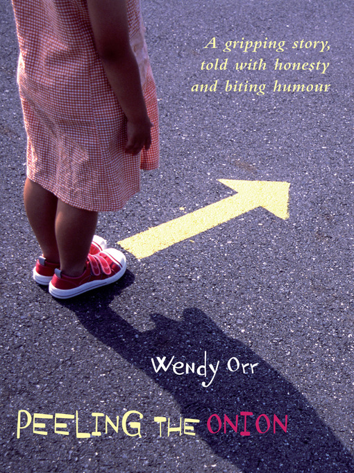 Title details for Peeling the Onion by Wendy Orr - Available