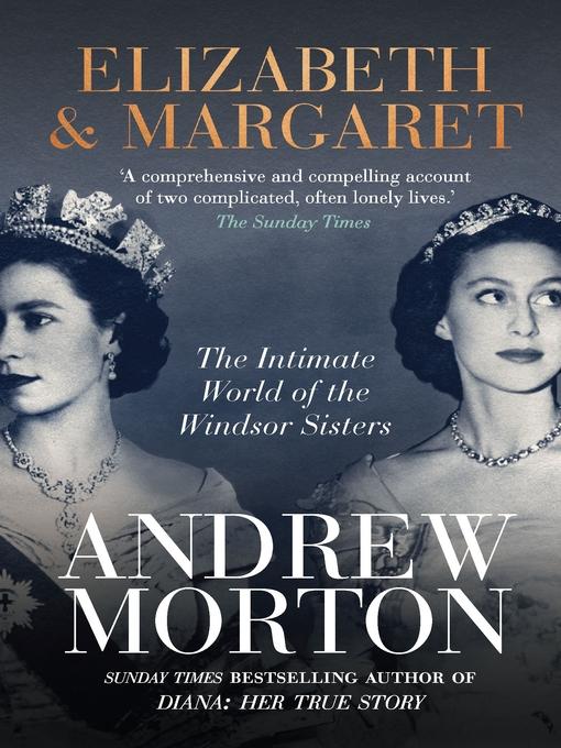Title details for Elizabeth & Margaret by Andrew Morton - Available