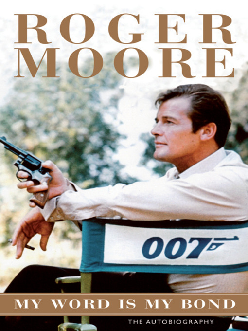 Title details for My Word is My Bond by Roger Moore - Available