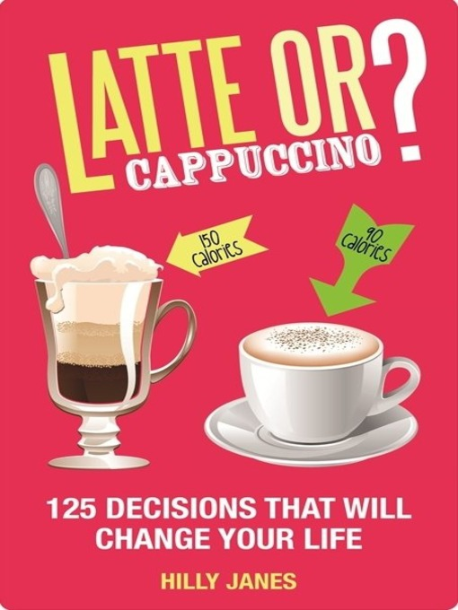 Title details for Latte or Cappuccino? by Hilly Janes - Available