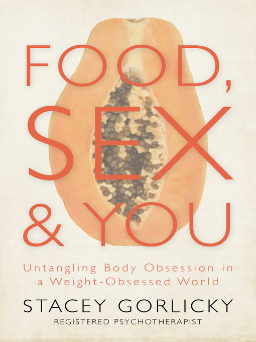 Title details for Food, Sex, and You by Stacey Gorlicky - Available