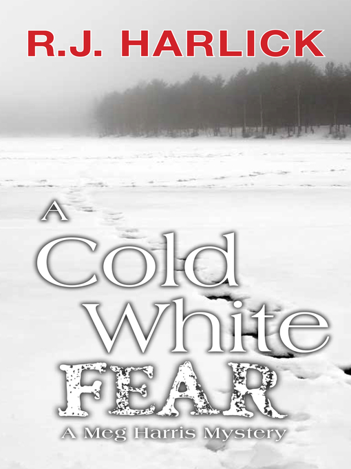Title details for A Cold White Fear by R.J. Harlick - Available