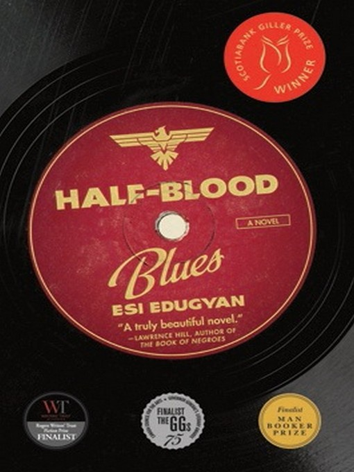 Title details for Half-Blood Blues by Esi Edugyan - Wait list