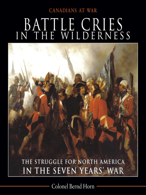 Title details for Battle Cries in the Wilderness by Bernd Horn - Available