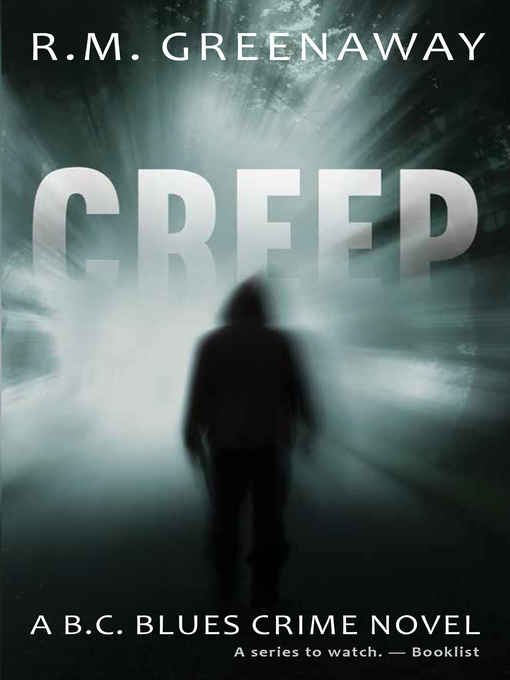 Title details for Creep by R.M. Greenaway - Wait list