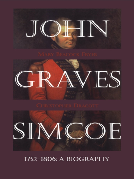 Title details for John Graves Simcoe, 1752-1806 by Mary Beacock Fryer - Available