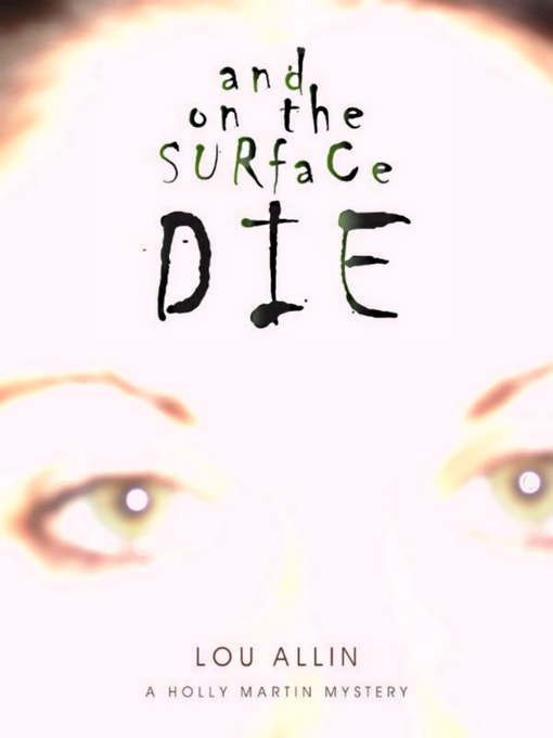Title details for And On the Surface Die by Lou Allin - Wait list