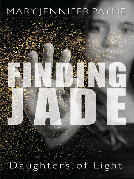 Title details for Finding Jade by Mary Jennifer Payne - Wait list