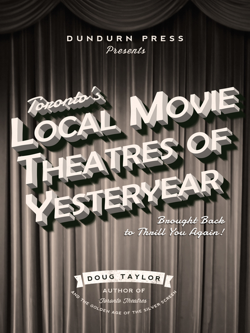 Title details for Toronto's Local Movie Theatres of Yesteryear by Doug Taylor - Wait list