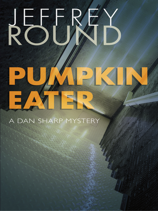 Title details for Pumpkin Eater by Jeffrey Round - Available