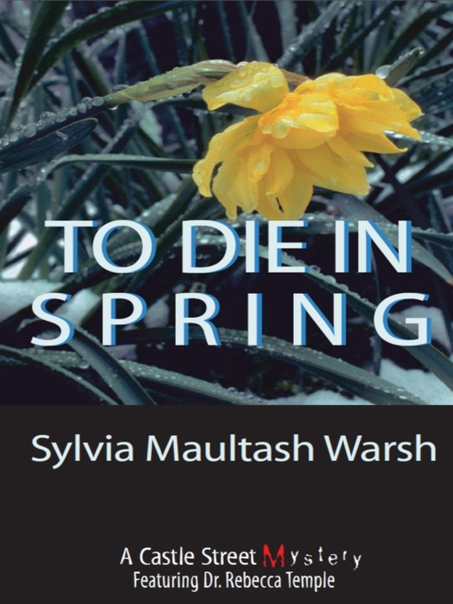 Title details for To Die in Spring by Sylvia Maultash Warsh - Available