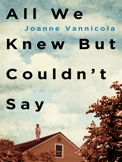 Title details for All We Knew But Couldn't Say by Joanne Vannicola - Wait list