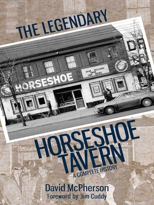 Title details for The Legendary Horseshoe Tavern by David McPherson - Available