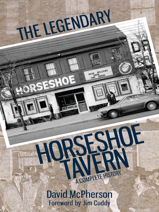 The Legendary Horseshoe Tavern by David McPherson