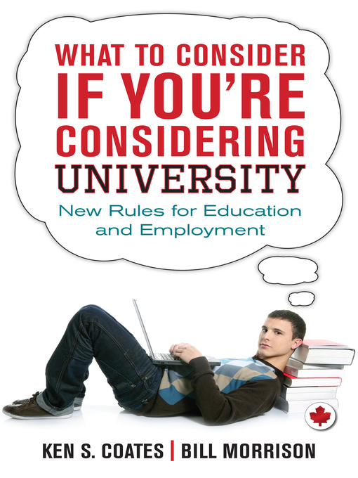 Title details for What to Consider If You're Considering University by Ken S. Coates - Available