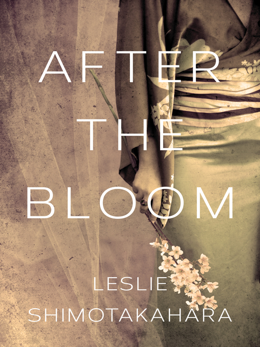 Title details for After the Bloom by Leslie Shimotakahara - Wait list