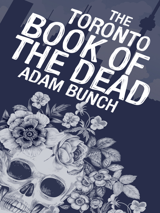 Title details for The Toronto Book of the Dead by Adam Bunch - Wait list