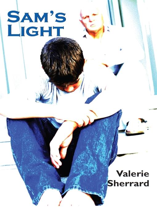 Title details for Sam's Light by Valerie Sherrard - Available